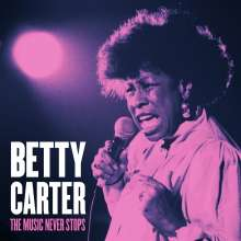 Betty Carter (1930-1998): The Music Never Stops, CD