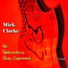 Mick Clarke: The Rambunctious Blues Experiment, CD