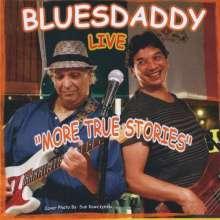 Bluesdaddy: More True Stories (Live), CD