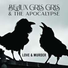 Beaux Gris Gris & The Apocalypse: Love & Murder, CD