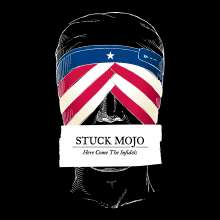 Stuck Mojo: Here Come The Infidels, CD