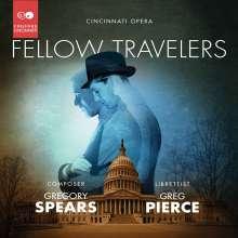 Gregory Spears (geb. 1977): Fellow Travelers, 2 CDs