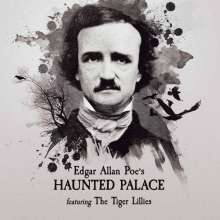 The Tiger Lillies: Edgar Allen Poe's Haunted Palace, CD
