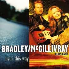 Bradley/Mcgillivray Blues Ban: Livin This Way, CD