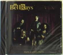 The Bellrays: Have A Little Faith, CD