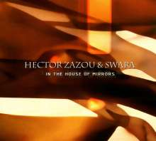 Hector Zazou & Swara: In The House Of Mirrors, CD