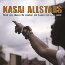 Kasai Allstars: Black Ants Always Fly Together, One Bangle Makes No Sound, CD