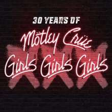 Mötley Crüe: XXX: 30 Years Of Girls Girls Girls, 1 CD und 1 DVD