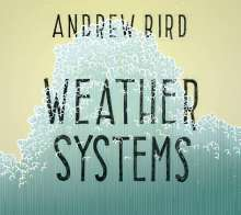 Andrew Bird: Weather Systems, CD