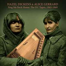 Hazel Dickens & Alice Gerrard: Sing Me Back Home: The DC Tapes 1965 - 1969, CD