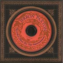 Jerron Paxton: Recorded Music For Your Entertainment, CD