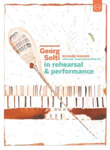 Georg Solti in Rehearsal & Performance, DVD