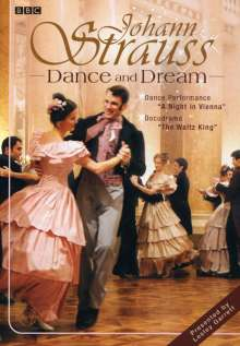 Johann Strauss II (1825-1899): Johann Strauss - Dance & Dream, DVD