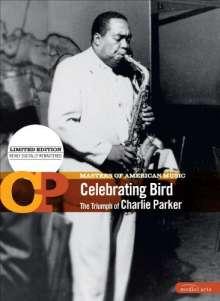 Charlie Parker (1920-1955): Celebrating Bird (Limited Edition), DVD