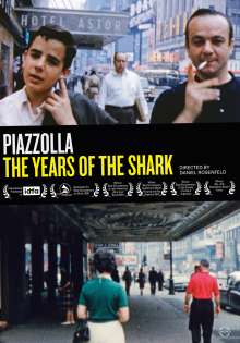Astor Piazzolla (1921-1992): Astor Piazzolla - The Years of the Shark, DVD