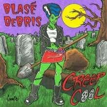 Blase Debris: Creep Cool, CD