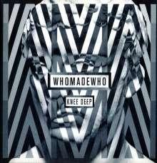 WhoMadeWho: Knee Deep (LP + CD), 1 LP und 1 CD