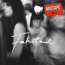 Fahrland: Mixtape Vol.1, LP