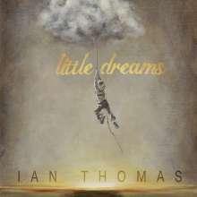 Ian Thomas (Kanada): Little Dreams, CD