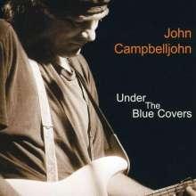 John Campbelljohn: Under The Blue Covers, CD