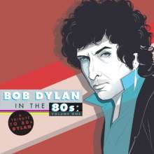 A Tribute To Bob Dylan In The 80s: Volume One, CD