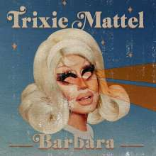 Trixie Mattel: Barbara, CD