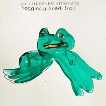 Die Goldenen Zitronen: Flogging A Dead Frog, CD