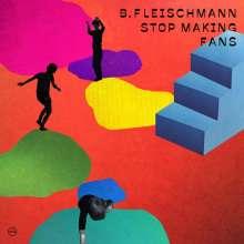 B. Fleischmann: Stop Making Fans, 2 LPs
