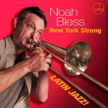Noah Bless: New York Strong: Latin Jazz, CD