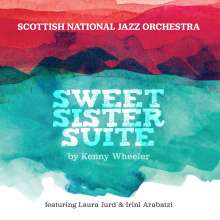 Scottish National Jazz Orchestra: Sweet Sister Sweet (by Kenny Wheeler), CD