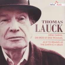 "Thomas Lauck (geb. 1943): Werke ""Denk daran, die Erde ist eine Trommel"", 4 CDs"