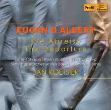 Eugen D'Albert (1864-1932): Die Abreise, CD