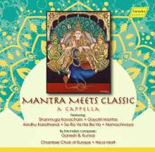 Chamber Choir of Europe - Mantra Meets Classic, CD