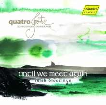 "Quatro Forte - Irish Blessings ""Until we meet again"", CD"
