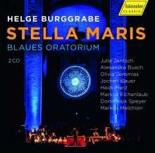 Helge Burggrabe (geb. 1973): Stella Maris - Blaues Oratorium, 2 CDs