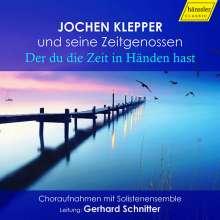 """Jochen Klepper und seine Zeitgenossen - """"Der du die Zeit in Händen hast"""", CD"""