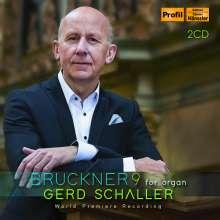 Anton Bruckner (1824-1896): Symphonie Nr. 9 (Orgelfassung von Gerd Schaller), 2 CDs