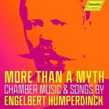"Engelbert Humperdinck (1854-1921): Kammermusik & Lieder - ""More than a Myth"", CD"