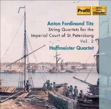 Anton Ferdinand Titz (1742-1810): Streichquartette für den Hof von St.Petersburg Vol.2, CD
