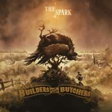 The Builders & The Butchers: The Spark, LP