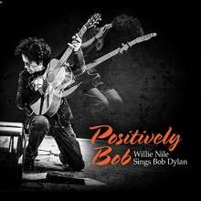 Willie Nile: Positively Bob: Willie Nile Sings Bob Dylan, CD