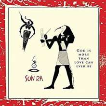 Sun Ra (1914-1993): God Is More Than Love Can Ever Be, CD