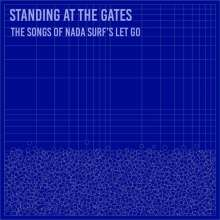 Standing At The Gates: The Songs Of Nada Surf's Let Go, CD