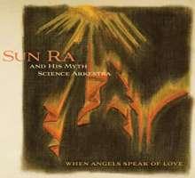 Sun Ra (1914-1993): When Angels Speak Of Love, CD