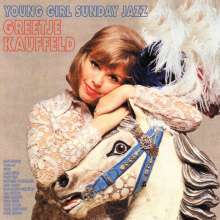 Greetje Kauffeld (geb. 1939): Young Girl Sunday Jazz, CD