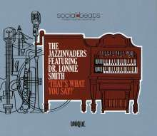 Jazz Invaders: That's What You Say! (featuring Dr. Lonnie Smith), CD