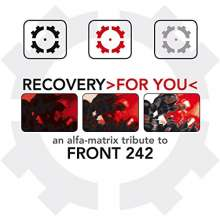 Recovery >For You< A Alfa Matrix Tribute To Front 242, 2 CDs