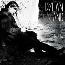Dylan LeBlanc: Cast The Same Old Shadow, CD
