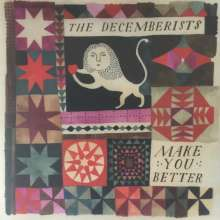 "The Decemberists: Make You Better, Single 7"""