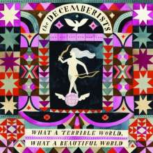 The Decemberists: What A Terrible World, What A Beautiful World (180g), 2 LPs
